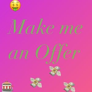Don't be shy!!! Make me an offer 😊